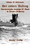 Der andere Auftrag - Agenteneinsätze deutscher U-Boote im Zweiten Weltkrieg