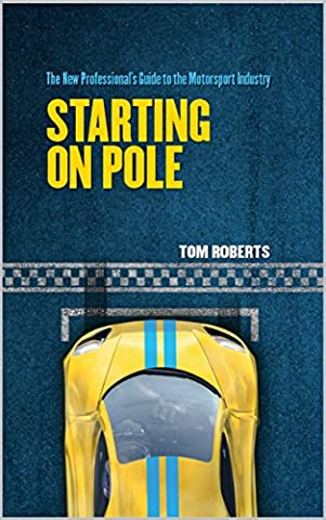 Starting On Pole: The Professional's Guide to the Motorsport Industry