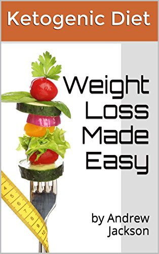 Ketogenic Diet: how to guide for beginners. Achive fast weight loss and avoid mistakes (weight loss, how to guide): Ketogenic diet, weight loss, avoid mistackes, how to, beginners di Andrew Jackson