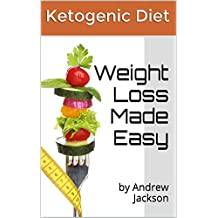 Ketogenic Diet: how to guide for beginners. Achive fast weight loss and avoid mistakes (weight loss, how to guide): Ketogenic diet, weight loss, avoid mistackes, how to, beginners
