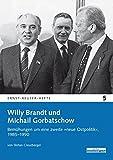 Willy Brandt und Michail Gorbatschow (Ernst-Reuter-Hefte) - Stefan Creuzberger