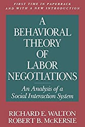 A Behavioral Theory of Labor Negotiations: An Analysis of a Social Interaction System (Ilr Press Books) by Richard E. Walton (1991-05-31)