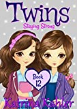#5: Books for Girls - TWINS : Book 12: Staying Strong