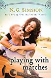 Playing with Matches, a novel: Clean New Adult Contemporary Romance Fiction (The Matchmaker Project series Book 2)