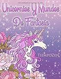 Unicornios Y Mundos De Fantasía: Un libro para colorear para adultos con temas sobre unicornios, mundos fantásticos y hermosos animales.