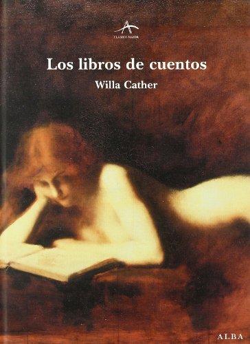 Los libros de cuentos (Clásica Maior) por Willa Cather