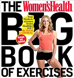 Women's Health Big Book of Exercises, The