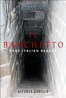 Il Banchetto - Easy Italian Reader: Learn Italian by Reading (Italian Edition) par [Borello, Alfonso]
