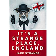 It's A Strange Place, England (Jack's Strange Tales Book 2) (English Edition)