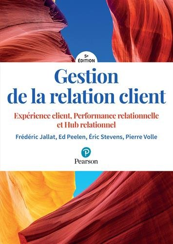 Gestion de la relation client : Expérience client, performance relationnelle, hub relationnel