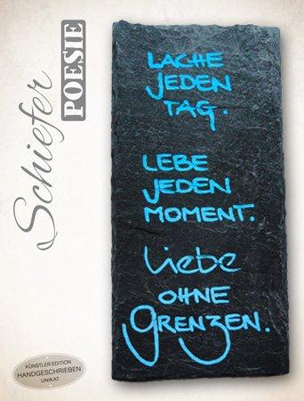 The Art of Stone Schiefer Poesie - Motiv 10 Lache jeden Tag, lebe jeden Moment, Liebe ohne Grenzen - Handbeschriftet Unikat -