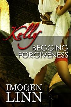 Kelly, Begging Forgiveness (Spanking Priest Erotica) by [Linn, Imogen]