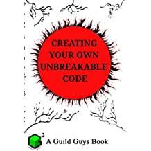 Creating Your Own Unbreakable Code