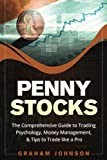 Penny Stocks: The No-Nonsense Start Guide to Investing & Trading Penny Stocks For Beginners (Trading Series, Band 2)