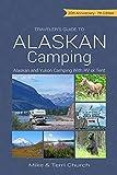 Traveler's Guide to Alaskan Camping: Alaskan and Yukon Camping with RV or Tent (Traveler's Guide to Alaskan Camping: Alaska & Yukon Camping)