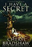I Have a Secret (Sloane Monroe Book 3) by Cheryl Bradshaw