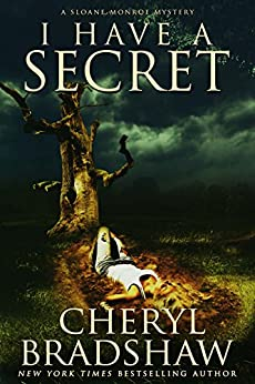I Have a Secret (Sloane Monroe Book 3) by [Bradshaw, Cheryl]