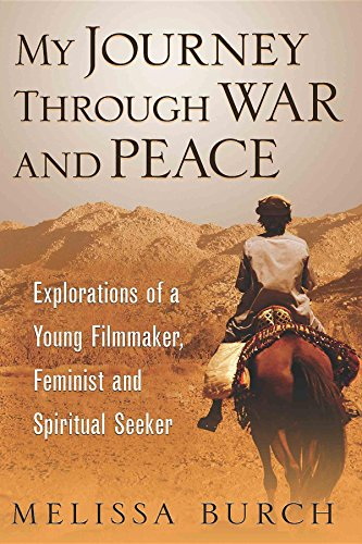 My Journey Through War and Peace: Explorations of a Young Filmmaker, Feminist and Spiritual Seeker (The Heroine's Journey Series Book 1) (English Edition)