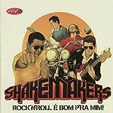 Os Fabulosos Shakemakers do Brasil - Rock n' Roll é Bom P'ra Mim