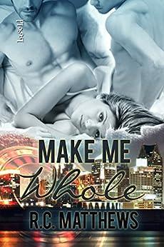 Make Me Whole by [Matthews, R.C.]