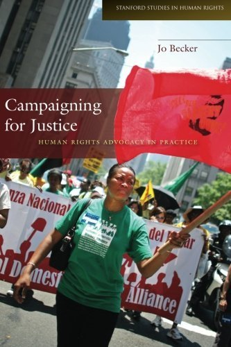 Campaigning for Justice: Human Rights Advocacy in Practice (Stanford Studies in Human Rights) by Becker, Joachim (2012) Paperback