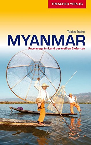 Myanmar - Unterwegs im Land der weißen Elefanten (Trescher-Reihe Reisen)