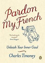 Pardon My French: Unleash Your Inner Gaul
