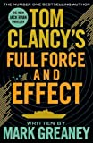 Tom Clancy's Full Force and Effect by Mark Greaney (2015-09-24)