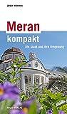 Meran kompakt: Die Stadt und ihre Umgebung