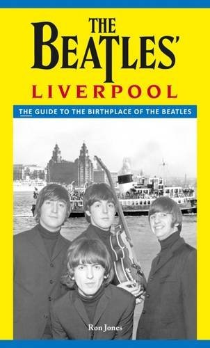 The Beatles' Liverpool: The Complete Guide por Ron Jones
