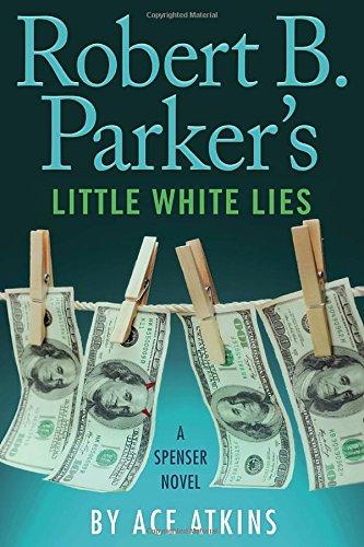Price comparison product image Robert B. Parker's Little White Lies (Spenser)