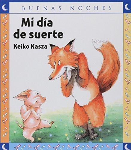 Mi Dia De Suerte/ My Lucky Day (Buenas Noches) (Spanish Edition) by Keiko Kasza (2004-07-30)