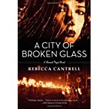 A City of Broken Glass (Hannah Vogel) by Rebecca Cantrell (2012-07-17)