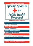 Speedy Spanish for Public Health Personnel