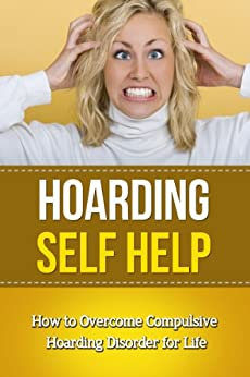 6 Tips For Overcoming Compulsive Hoarding