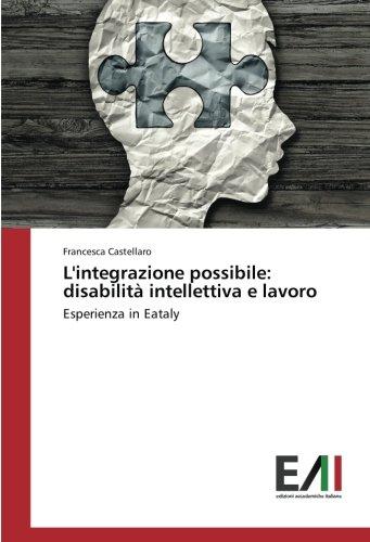 L'integrazione possibile: disabilità intellettiva e lavoro: Esperienza in Eataly