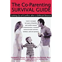 Co-Parenting Survival Guide: Letting Go of Conflict After a Difficult Divorce
