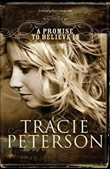 A Promise to Believe In (The Brides of Gallatin County Book #1) par [Peterson, Tracie]