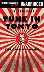 Tune in Tokyo: The Gaijin Diaries by Tim Anderson (2012-11-20)