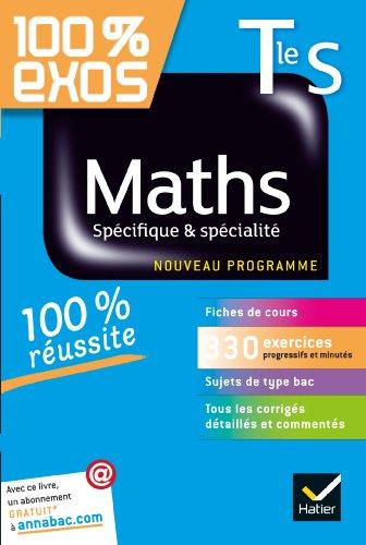 Maths Tle S Spécifique & spécialité: Exercices résolus - Terminale S par Fabrice Barache