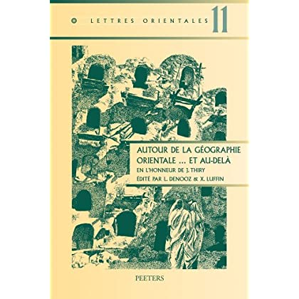Autour De La Geographie Orientale... Et Au-dela: En L'Honneur De J. Thiry
