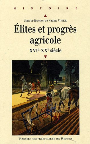 Elites et progrès agricole : XVIe-XXe siècle