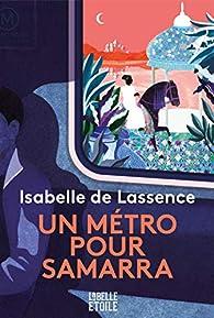 Un métro pour Samarra par  Isabelle DE LASSENCE