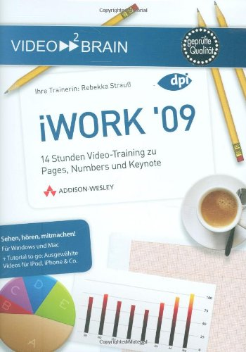 iWork '09-14 Stunden Video-Training zu Pages, Numbers und Keynote (AW Videotraining Programmierung/Technik)