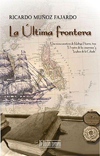 La última frontera (Saga de la familia Pizarro nº 3) por Ricardo Muñoz Fajardo
