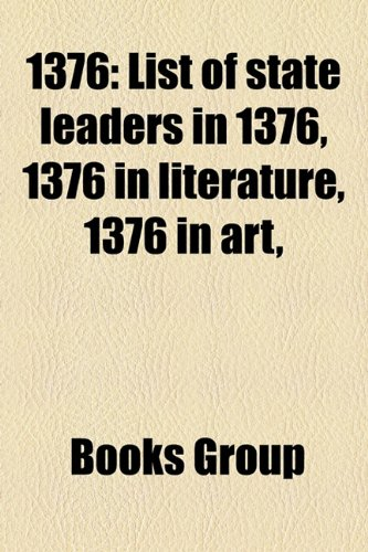 1376: List of state leaders in 1376, 1376 in literature, 1376 in art,