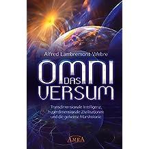 DAS OMNIVERSUM: Transdimensionale Intelligenz, hyperdimensionale Zivilisationen und die geheime Marskolonie (German Edition)