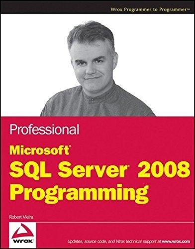 Professional Microsoft SQL Server 2008 Programming by Robert Vieira (2009-04-27) par Robert Vieira