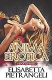 Scarica Libro Anima Erotica Croce delizia vol 2 (PDF,EPUB,MOBI) Online Italiano Gratis