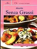 eBook Gratis da Scaricare Ricette senza grassi (PDF,EPUB,MOBI) Online Italiano
